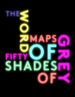 The Word Maps Of Fifty Shades Of Grey
